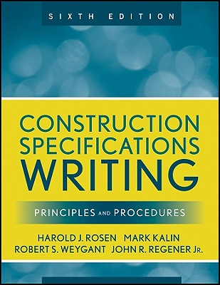 Construction Specifications Writing By Kalin, Mark/ Weygant, Robert S./ Rosen, Harold J./ Regener, John R., Jr.