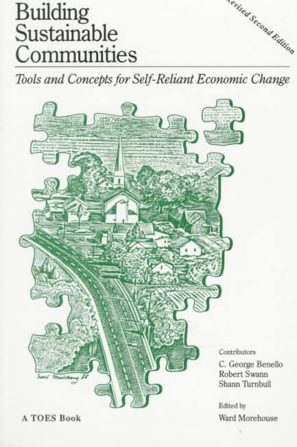Building Sustainable Communities By Benello, C. George/ Swann, Robert S./ Turnbull, Shann/ Morehouse, Ward