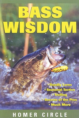 Bass Wisdom By Circle, Homer/ Walinchus, Rod (ILT)